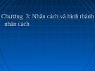 Bài giảng Tâm lý học : Chương 3. Nhân cách và hình thành nhân cách - TS. Trần Thanh Toàn
