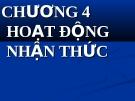 Bài giảng về Tâm lý học: Chương 4. Hoạt động nhận thức - TS. Trần Thanh Toàn