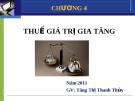 Chương 4 - Thuế giá trị gia tăng - GV Tăng Thị Thanh Thủh