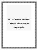 Từ Van Gogh đến Kandinsky: Chủ nghĩa biểu tượng trong từng tác phẩm