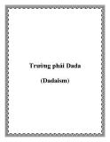 Trường phái Dada (Dadaism)