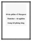 10 tác phẩm về Margaret Thatcher – từ nghiêm trang tới phóng túng
