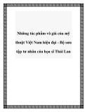 Những tác phẩm vô giá của mỹ thuật Việt Nam hiện đại - Bộ sưu tập tư nhân của họa sĩ Thái Lan