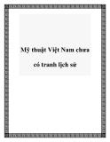 Mỹ thuật Việt Nam chưa có tranh lịch sử