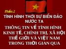 Phần 2 - Tình hình thời sự biển đảo nước ta (Thông tin về tình hình kinh tế, chính trị, xã hội thế giới và Việt Nam trong thời gian qua)