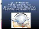 QUẢN LÝ NHÀ NƯỚC VỚI  HỆ THỐNG THƯ VIỆN PHỤC VỤ CHO  QUÁ TRÌNH ĐÀO TẠO NGUỒN NHÂN LỰC CHẤT LƯỢNG CAO