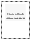 Bí ẩn dấu ấn Chăm Pa tại Hoàng thành Yên Bái