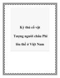 Kỳ thú cổ vật Tượng người châu Phi lõa thể ở Việt Nam