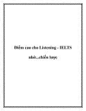 Điểm cao cho Listening - IELTS nhờ...chiến lược