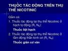 THUỐC TÁC ĐỘNG TRÊN THỤ  THỂ NICOTINIC