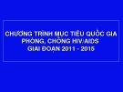 CHƯƠNG TRÌNH MỤC TIÊU QUỐC GIA PHÒNG, CHỐNG HIV/AIDS GIAI ĐOẠN 2011 - 2015