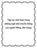 Tập tục sinh hoạt trong những ngôi nhà truyền thống của người Mông, Hà Giang