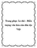 Trang phục Áo dài – Biểu tượng văn hóa của dân tộc Việt