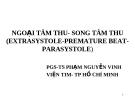 NGOẠI TÂM THU- SONG TÂM THU(EXTRASYSTOLE-PREMATURE BEAT-PARASYSTOLE)