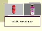 Bài giảng Dược lý chuyên đề - Thuốc kháng lao