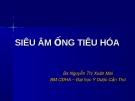 Bài giảng: Siêu âm ống tiêu hóa (Bs Nguyễn Thị Xuân Mai)