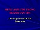 Siêu âm tim trong bệnh van tim - TS. BS Nguyễn Tuấn Vũ
