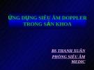 ỨNG DỤNG SIÊU ÂM DOPPLERTRONG SẢN KHOA