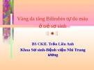 Vàng da tăng Bilirubin tự do máuở trẻ sơ sinh