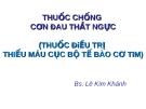 Bài giảng Thuốc chống cơn đau thắt ngực  (BS. Lê Kim Khánh)