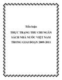 Tiểu luận THỰC TRẠNG THU CHI NGÂN SÁCH NHÀ NƯỚC VIỆT NAM TRONG GIAI ĐOẠN 2009-2011