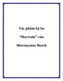 "Tác phẩm bộ ba ""Haywain""  Hieronymus Bosch"