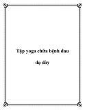 Tập yoga chữa bệnh đau dạ dày
