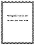 Những điều bạn cần biết khi đi du lịch Nam Ninh