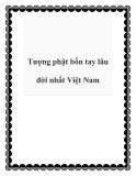 Tượng phật bốn tay lâu đời nhất Việt Nam
