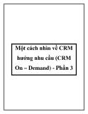 Một cách nhìn về CRM hướng nhu cầu (CRM On – Demand) - Phần 3