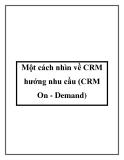 Một cách nhìn về CRM hướng nhu cầu (CRM On - Demand)
