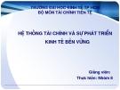 HỆ THỐNG TÀI CHÍNH VÀ SỰ PHÁT TRIỂN KINH TẾ BỀN VỮNG