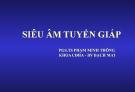 Bài giảng Siêu âm tuyến giáp - PSG.TS. Phạm Minh Thông