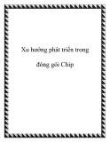 Xu hướng phát triển trong đóng gói Chip