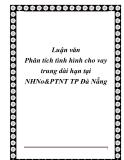 Luận văn Phân tích tình hình cho vay trung dài hạn tại NHNo&PTNT TP Đà Nẵng