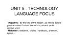 UNIT 5 : TECHNOLOGY LANGUAGE FOCUS