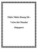 Thiên Nhiên Hoang Dã Vườn thú Mandai Singapore
