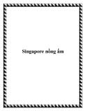 Singapore nồng ấm