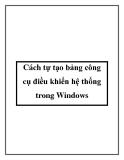 Cách tự tạo bảng công cụ điều khiển hệ thống trong Windows