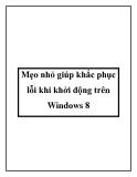 Mẹo nhỏ giúp khắc phục lỗi khi khởi động trên Windows 8