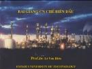 Bài giảng Công nghệ chế biến dầu - Phần 1B