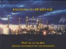 Slide Bài giảng Công nghệ chế biến dầu - Phần 4