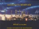 Bài giảng Công nghệ chế biến dầu - Phần 1A