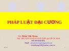 PHÁP LUẬT ĐẠI CƯƠNG.ThS. Phạm Việt Nhung