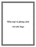Mềm mại và phong cách với sofa Togo