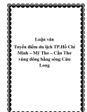 Luận văn Tuyến điểm du lịch TP.Hồ Chí Minh – Mỹ Tho – Cần Thơ vùng đông bằng sông Cửu Long