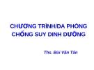 CHƯƠNG TRÌNH/DA PHÒNG CHỐNG SUY DINH DƯỠNG