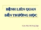 Bệnh liên quan đến trường học - TS. BS. Phan Thị Trung Ngọc