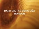 ĐÁNH GIÁ TÁC DỤNG CỦA HORMON