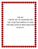 """Luận văn: """"NHỮNG YẾU TỐ ẢNH HƯỞNG TỚI VIỆC VỀ QUÊ HAY KHÔNG CỦA SINH VIÊN KHOA KINH TẾ TRONG ĐỢT NGHỈ LỄ 30/4 1/5"""""""